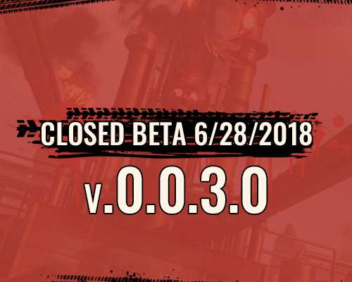 Closed Beta 06/28/2018 v.0.0.3.0