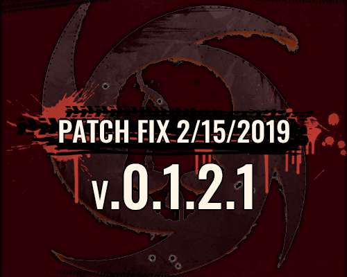 Early Access Patch Fix v.0.1.2.1 2/15/2019