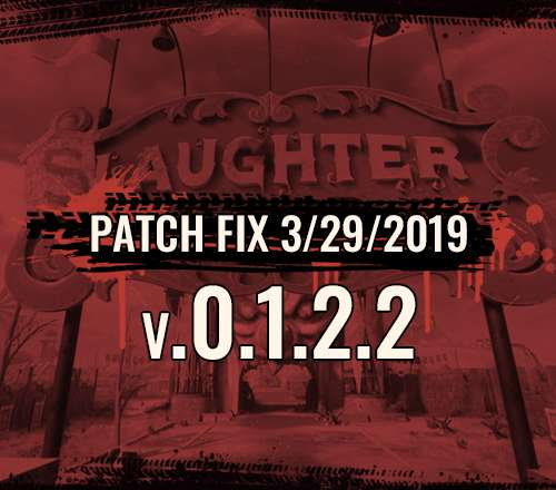 Early Access Patch Fix v.0.1.2.2 3/29/2019
